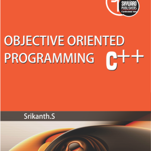Object Oriented Programming Using C++ ISBN No.978-93-84494-43-8 Author: Srikanth S Rs.250.00 each