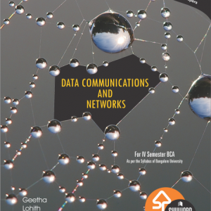 Data Communication & Networks ISBN No.978-93-84494-14-8 Author: Vidya and Geetha Rs.175.00 each
