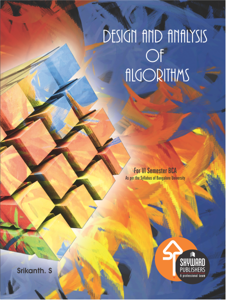 Design and Analysis of Algorithms ISBN No.978-93-84494-15-5 Author: Srikanth S Rs.200.00 each