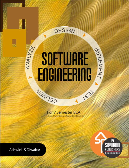 Software Engineering ISBN No.978-81-929585-9-0 Author: Ashwini S Diwakar Rs.175.00 each