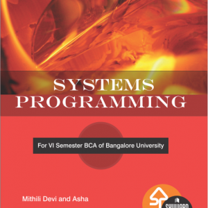 System Programming ISBN No.978-93-84494-12-4 Author: Mithili Devi Rs.175.00 each