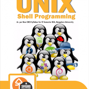 Unix Shell Programming ISBN No.978-93-84494-13-1 Author: Vidya and Geetha Rs.195.00 each