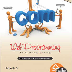 Web Programming ISBN No.978-93-84494-16-2 Author: Srikanth S Rs.250.00 each